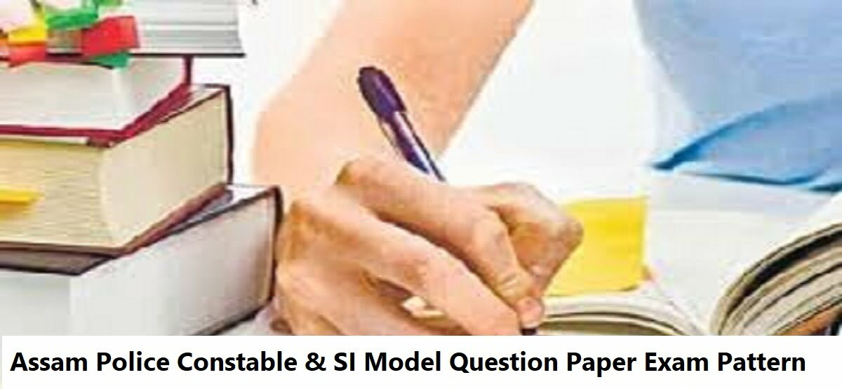 Assam Police Constable & SI Model Question Paper Exam Pattern 2020