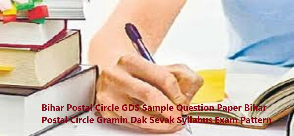 Bihar Postal Circle GDS Sample Question Paper 2020 Bihar Postal Circle Gramin Dak Sevak Syllabus Exam Pattern 2020